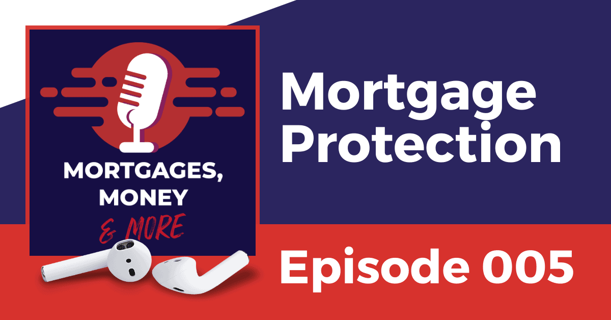 Mortgage Protection Podcast