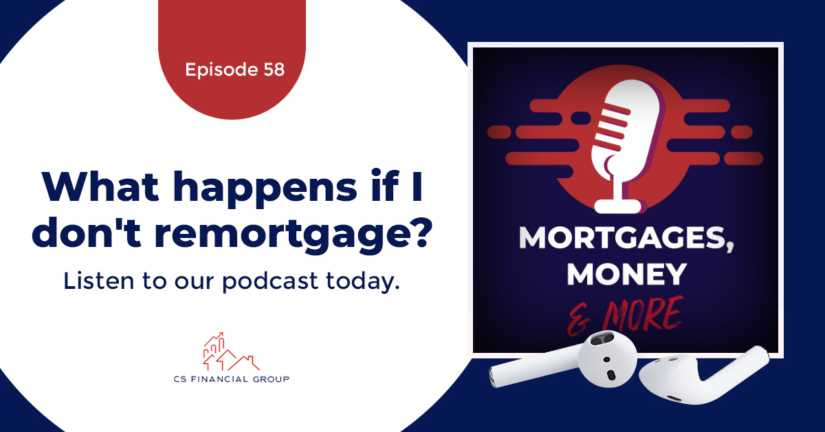A Quick Guide to Remortgaging - Episode 58